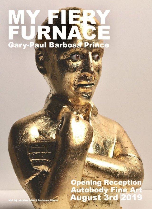 MY FIERY FURNACE: The Art of Gary-Paul Barbosa Prince
