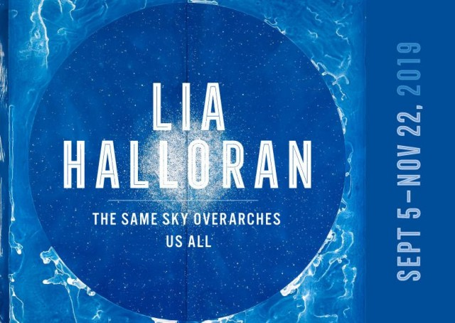 Lia Halloran: The Same Sky Overarches Us All,