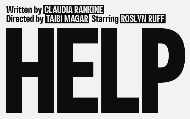Help, a new theatrical work from acclaimed writer Claudia Rankine